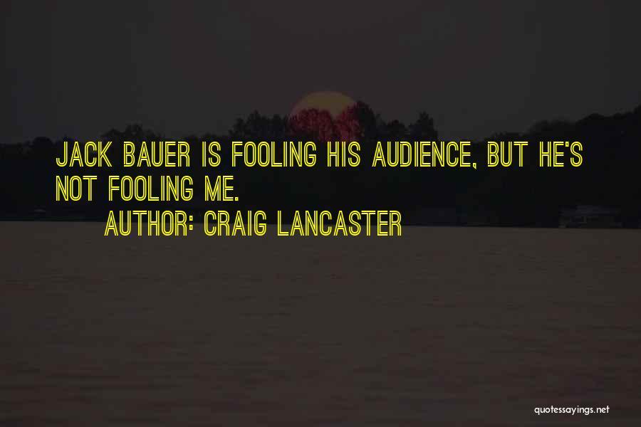 Craig Lancaster Quotes 1910294
