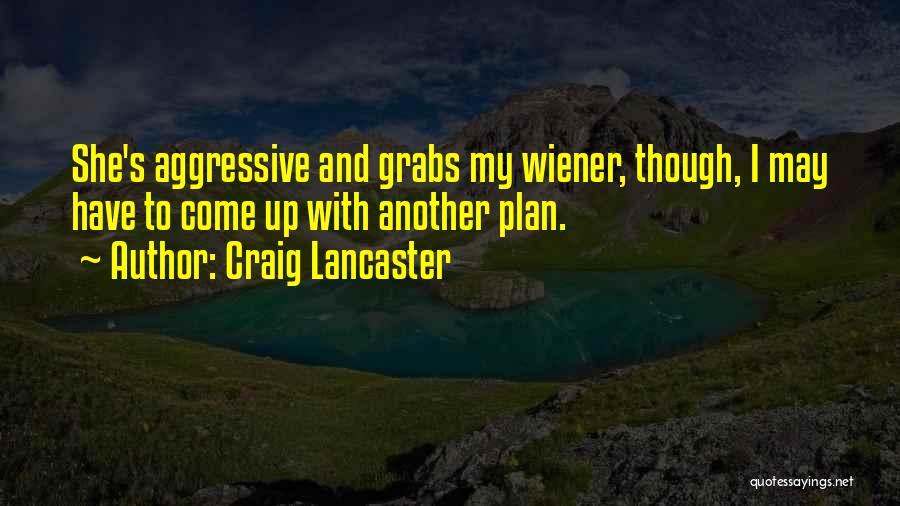 Craig Lancaster Quotes 2065520