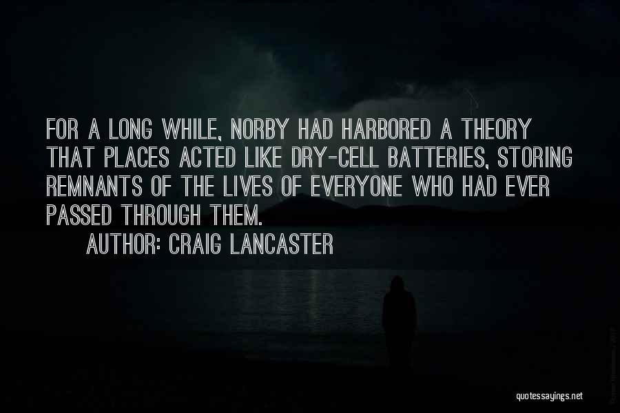 Craig Lancaster Quotes 2217555