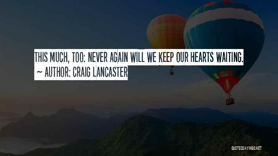 Craig Lancaster Quotes 245111