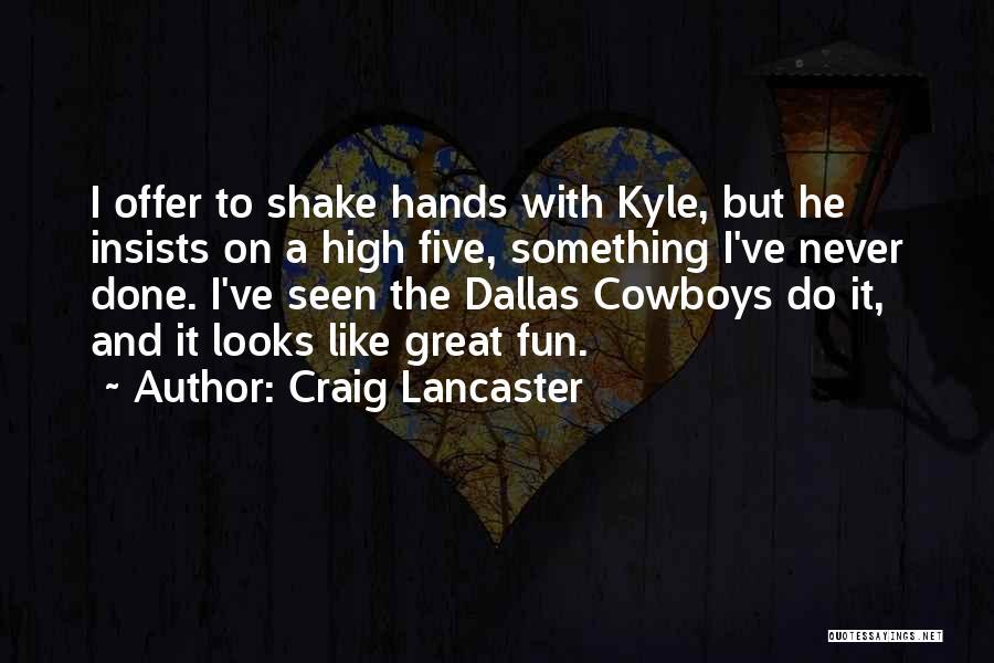 Craig Lancaster Quotes 446401