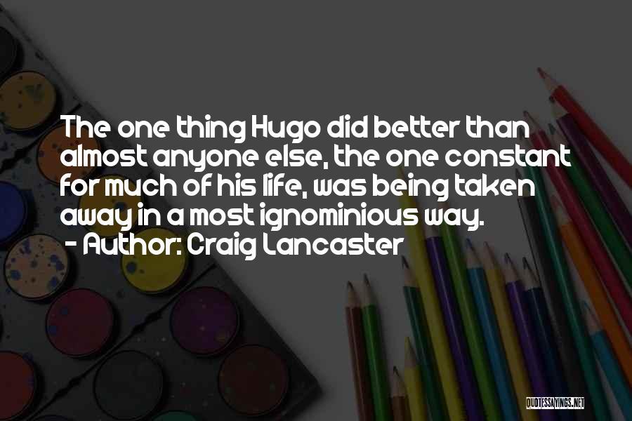 Craig Lancaster Quotes 452301