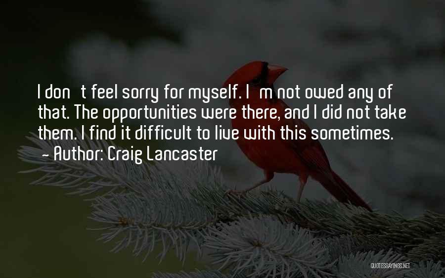 Craig Lancaster Quotes 466301