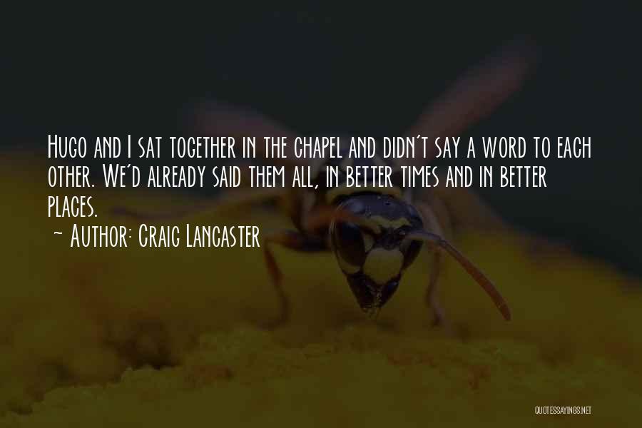 Craig Lancaster Quotes 471465