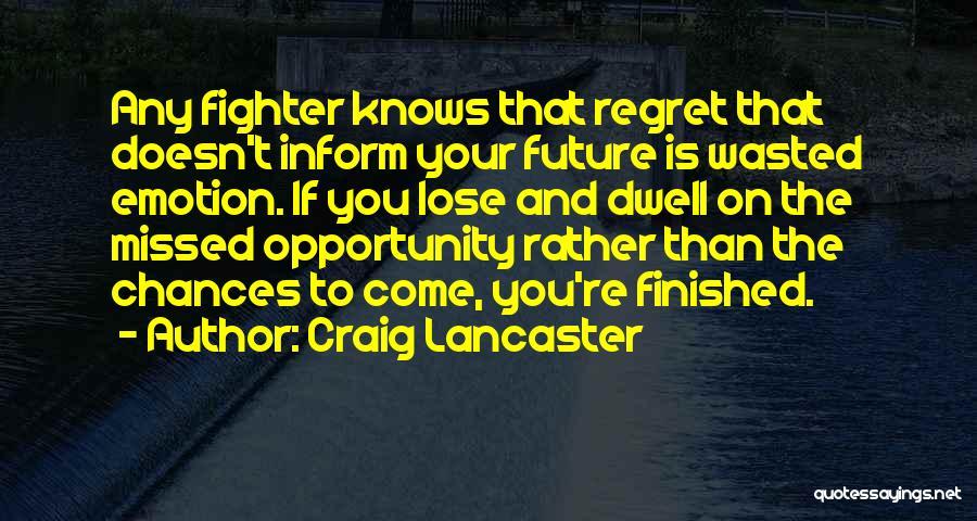 Craig Lancaster Quotes 559124