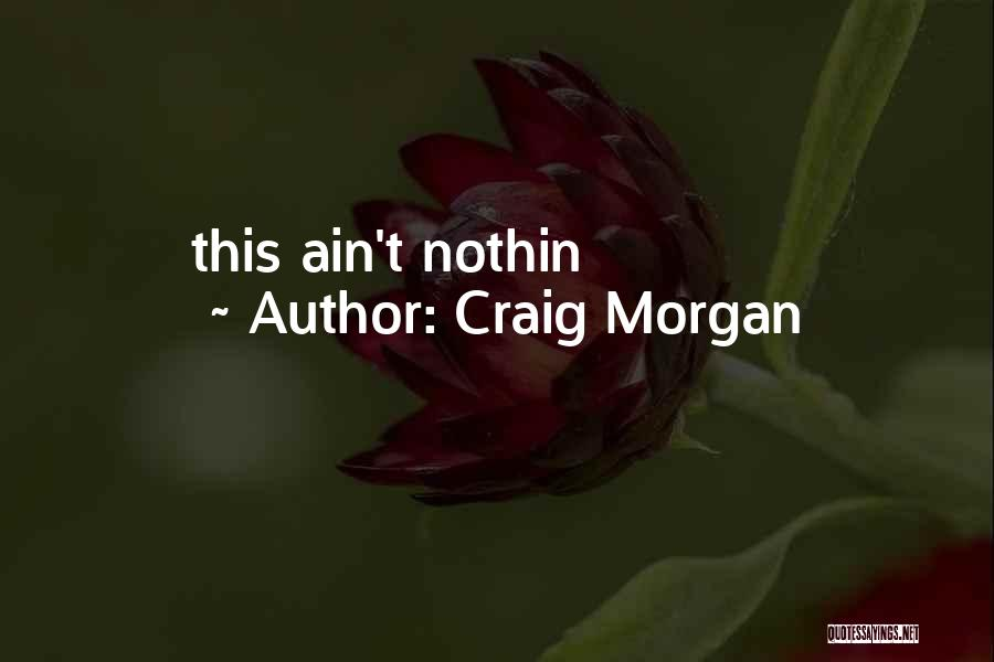 Craig Morgan Quotes 90537