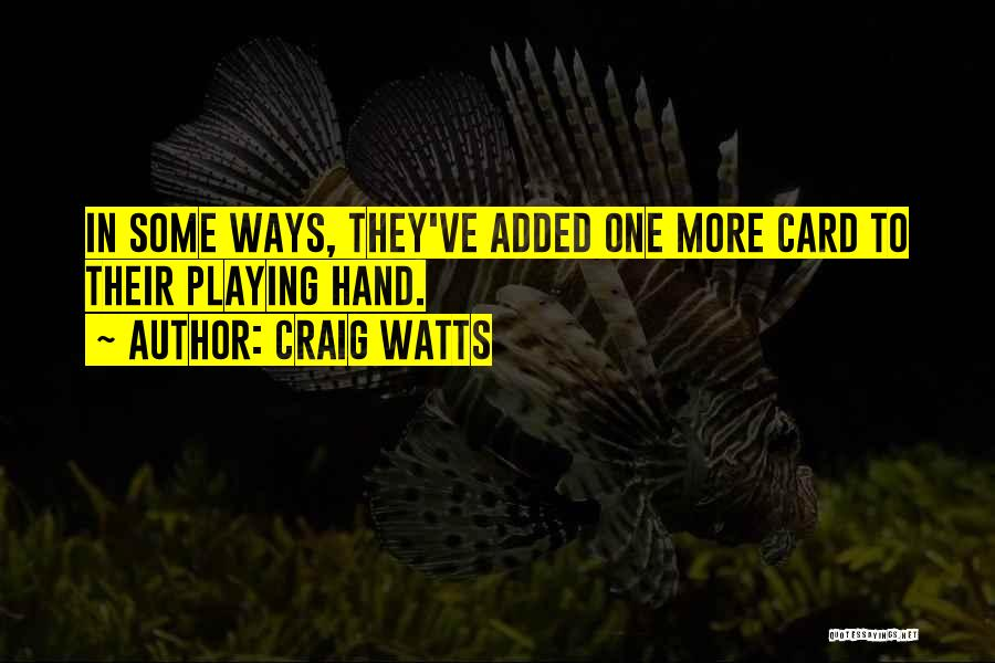 Craig Watts Quotes 1534258