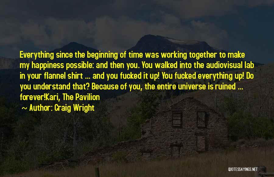 Craig Wright Quotes 1185893