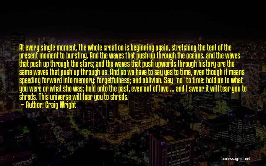 Craig Wright Quotes 2191977