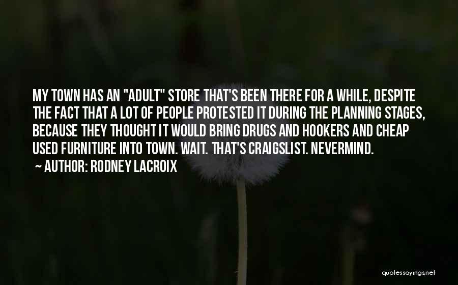 Craigslist Quotes By Rodney Lacroix