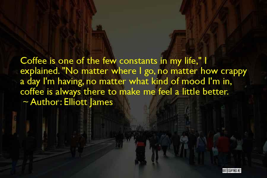 Crappy Day Quotes By Elliott James