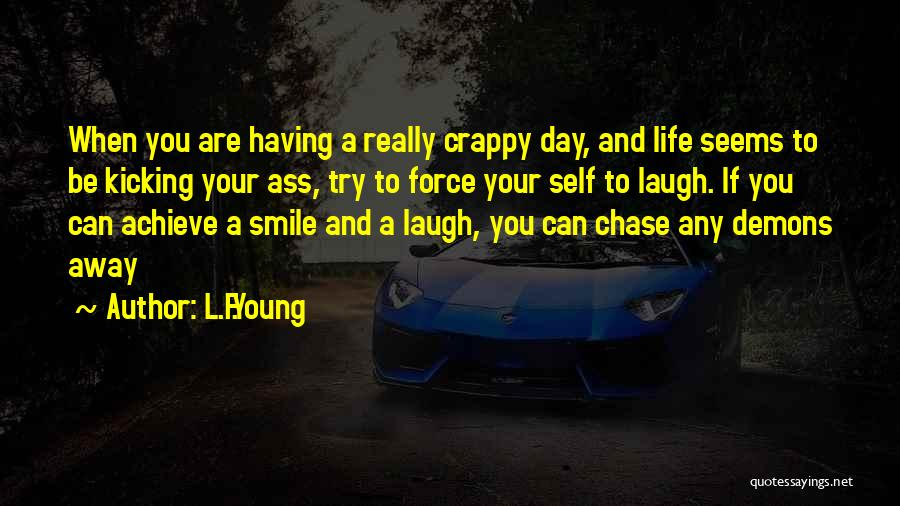 Crappy Day Quotes By L.F.Young