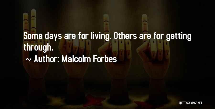 Crappy Day Quotes By Malcolm Forbes