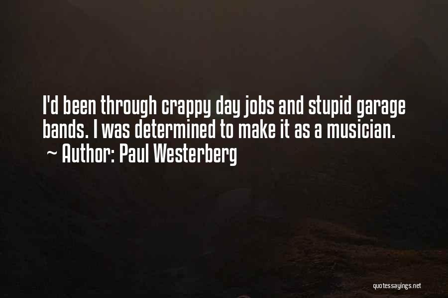 Crappy Day Quotes By Paul Westerberg