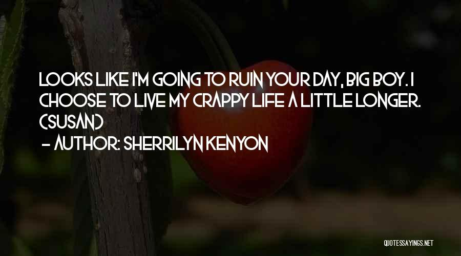 Crappy Day Quotes By Sherrilyn Kenyon