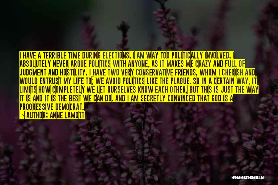 Crazy Best Friends Quotes By Anne Lamott