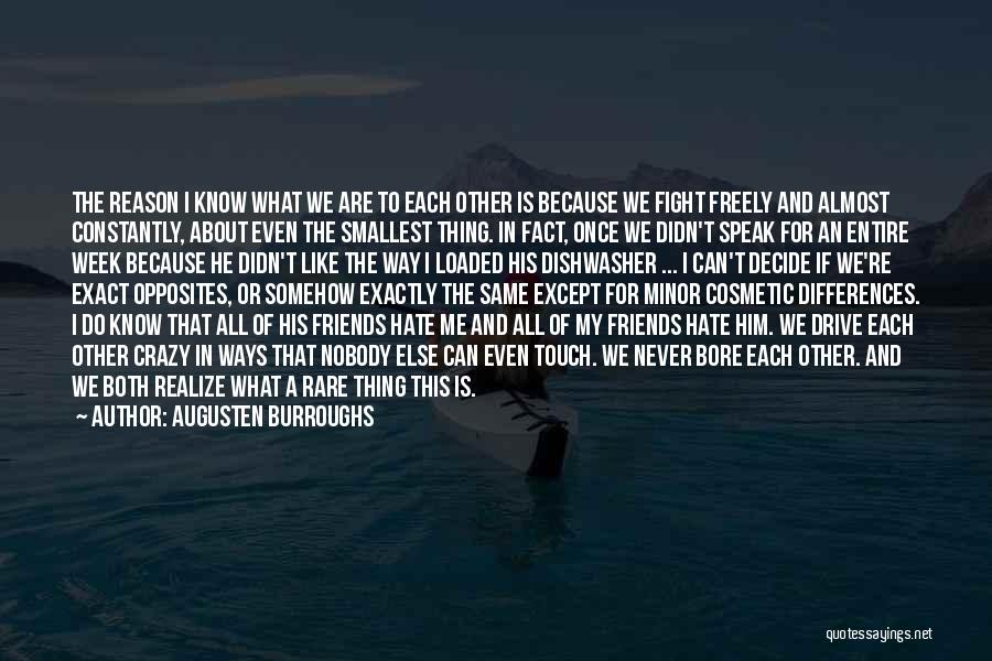 Crazy Best Friends Quotes By Augusten Burroughs