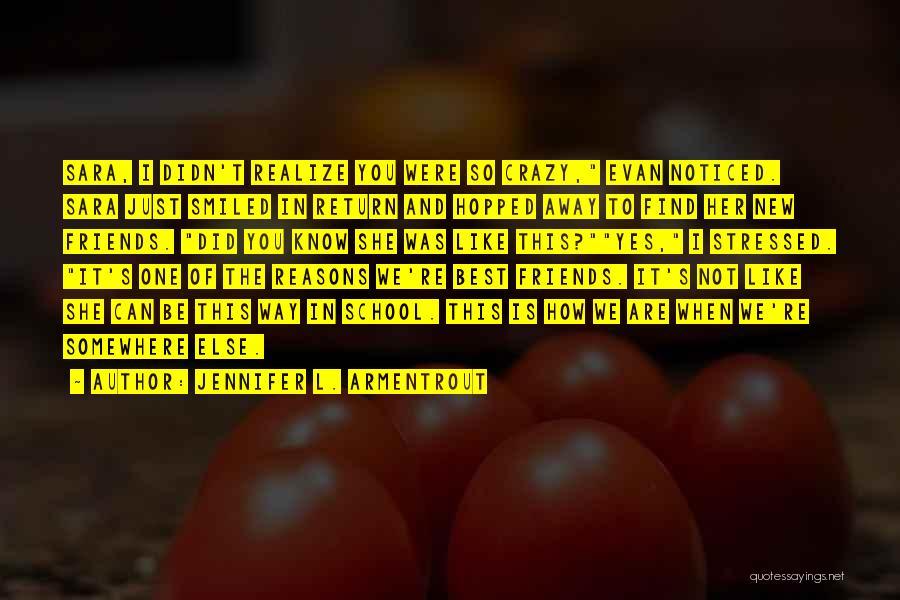Crazy Best Friends Quotes By Jennifer L. Armentrout