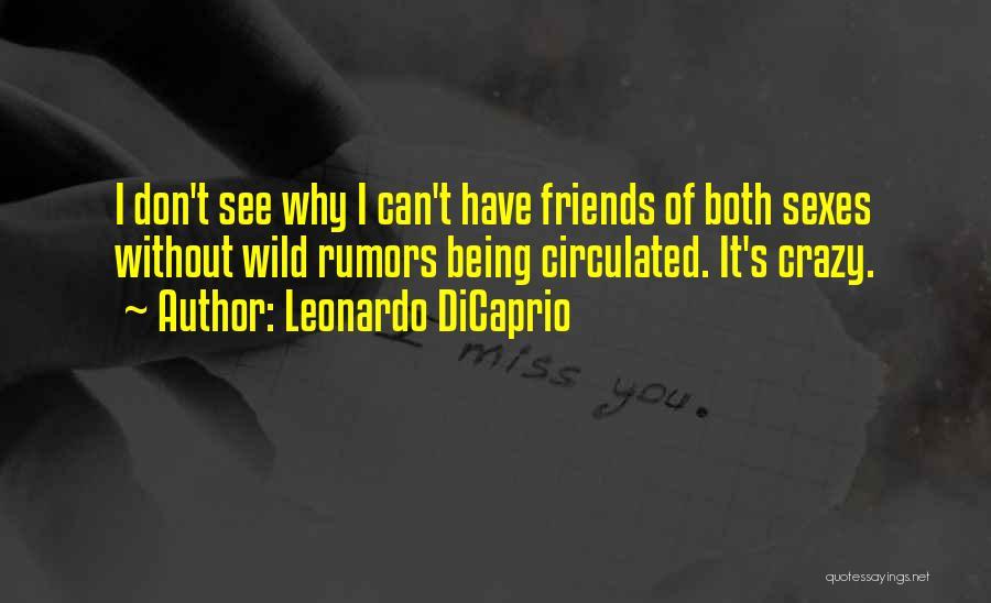 Crazy Best Friends Quotes By Leonardo DiCaprio