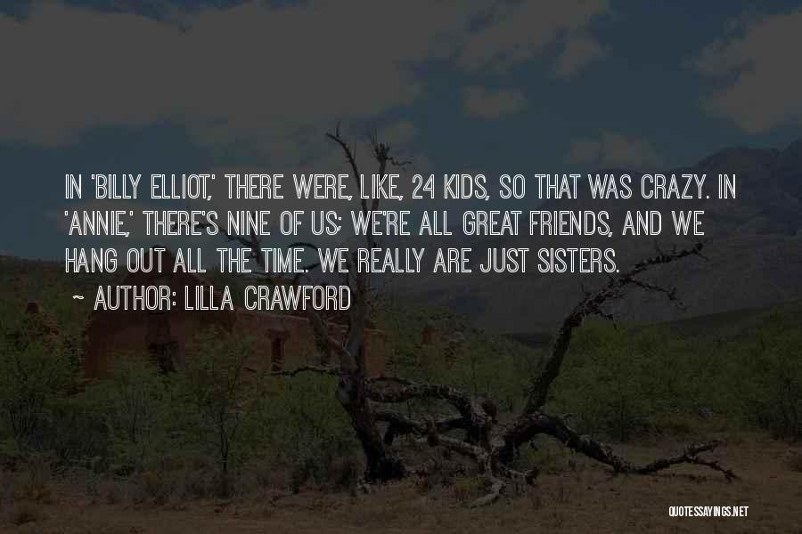 Crazy Best Friends Quotes By Lilla Crawford