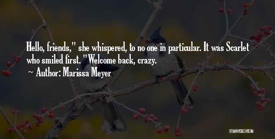 Crazy Best Friends Quotes By Marissa Meyer