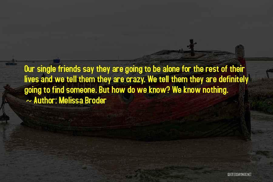 Crazy Best Friends Quotes By Melissa Broder
