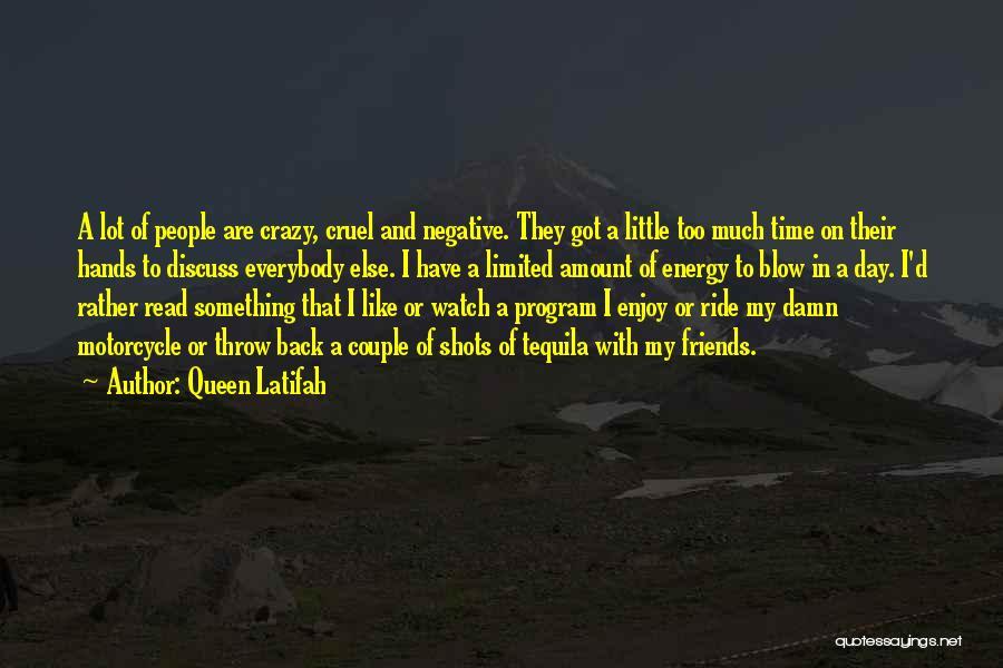 Crazy Best Friends Quotes By Queen Latifah