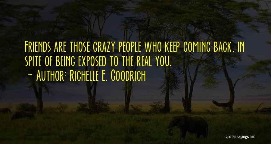 Crazy Best Friends Quotes By Richelle E. Goodrich