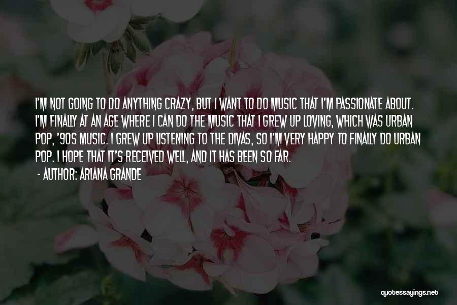 Crazy But Happy Quotes By Ariana Grande