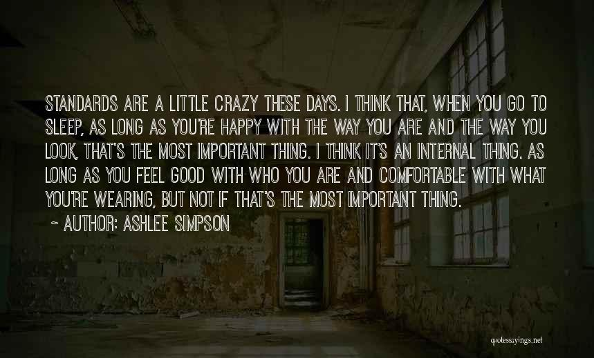 Crazy But Happy Quotes By Ashlee Simpson