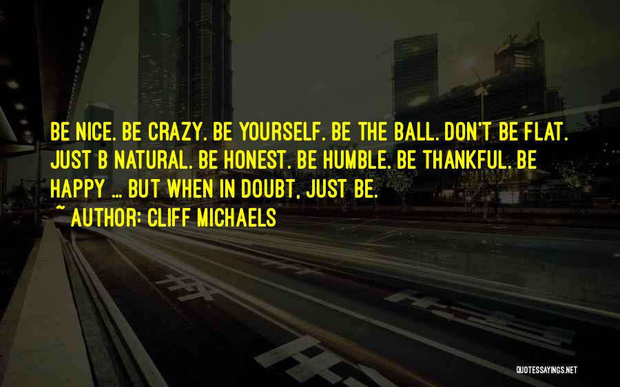 Crazy But Happy Quotes By Cliff Michaels
