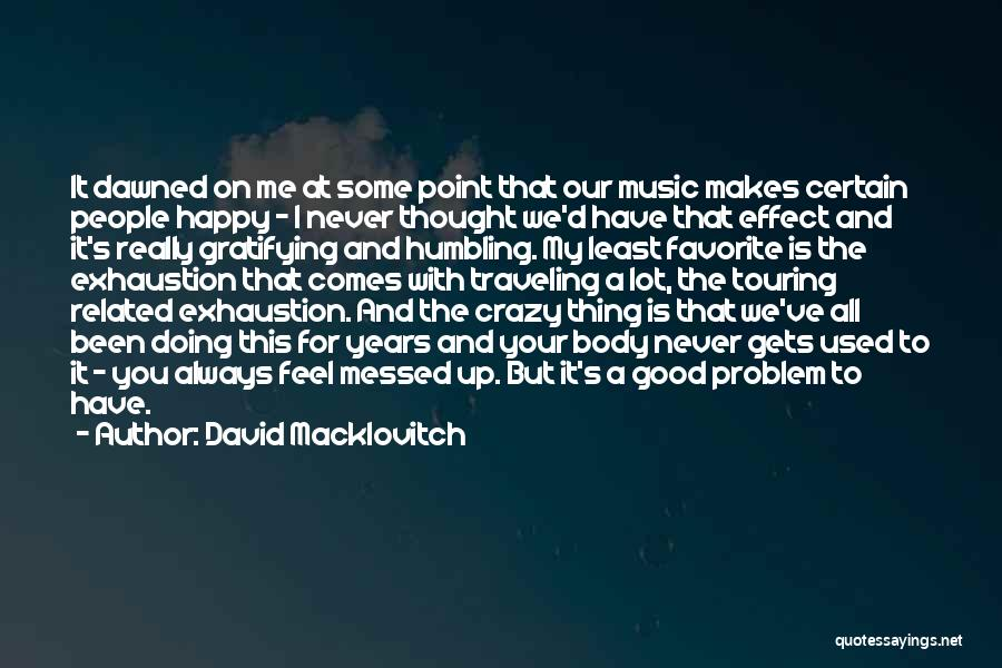 Crazy But Happy Quotes By David Macklovitch