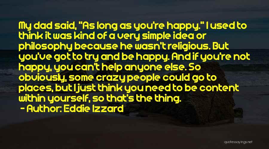 Crazy But Happy Quotes By Eddie Izzard