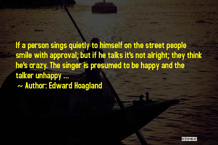 Crazy But Happy Quotes By Edward Hoagland