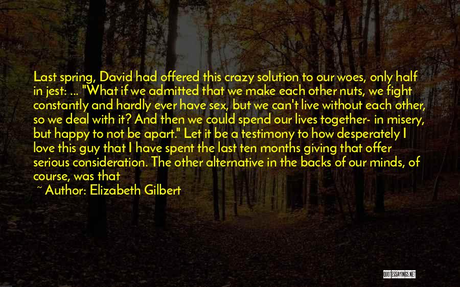 Crazy But Happy Quotes By Elizabeth Gilbert
