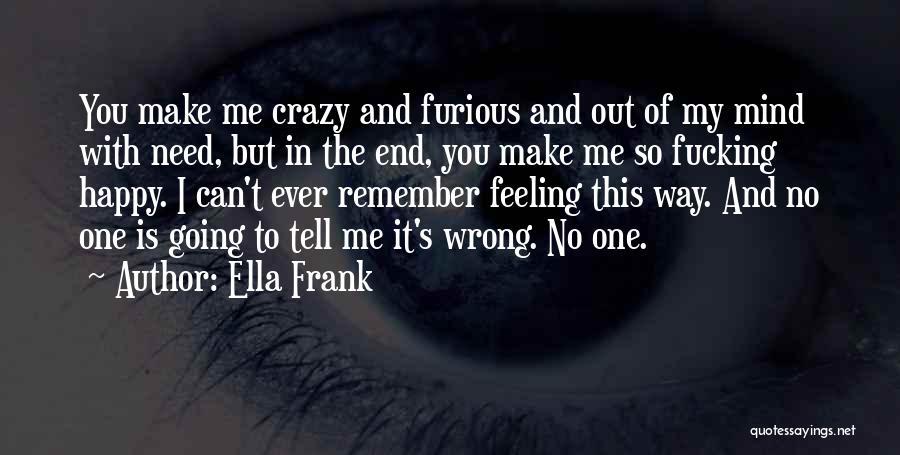 Crazy But Happy Quotes By Ella Frank
