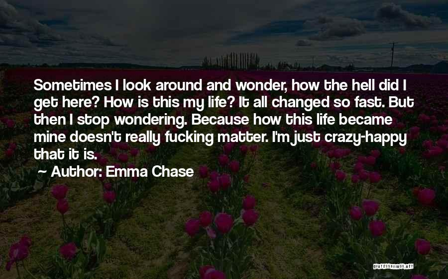 Crazy But Happy Quotes By Emma Chase