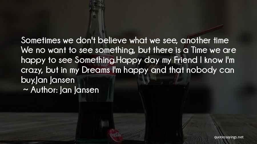 Crazy But Happy Quotes By Jan Jansen