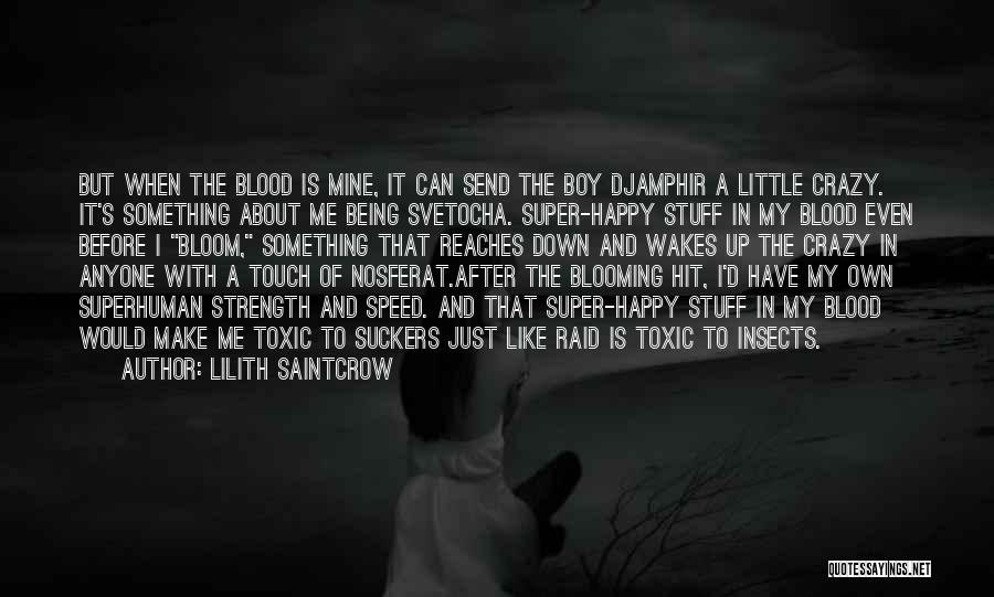 Crazy But Happy Quotes By Lilith Saintcrow