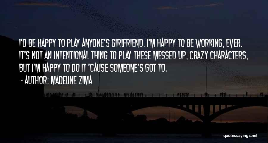 Crazy But Happy Quotes By Madeline Zima