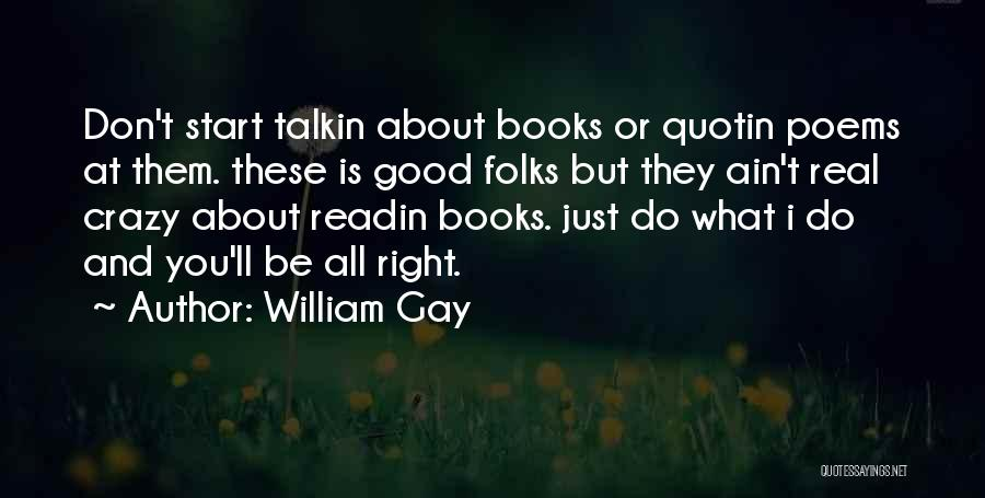 Crazy But Happy Quotes By William Gay
