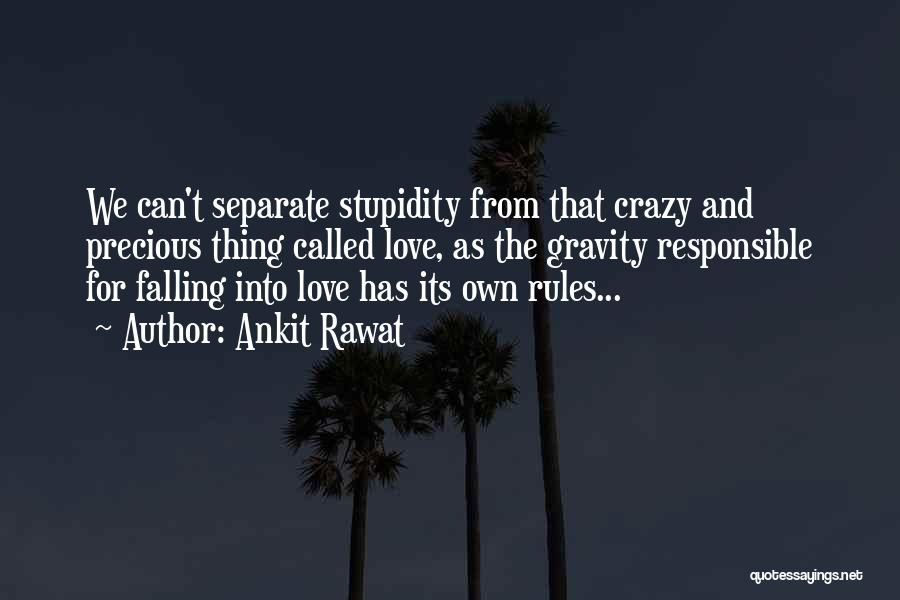Crazy Falling In Love Quotes By Ankit Rawat