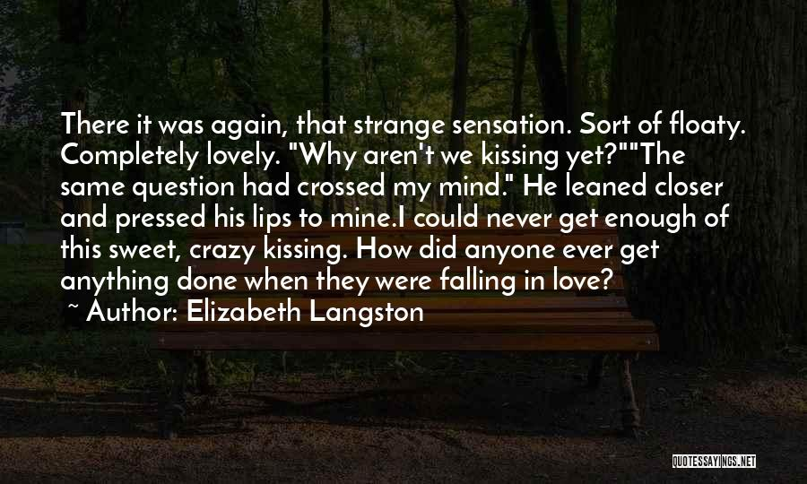 Crazy Falling In Love Quotes By Elizabeth Langston