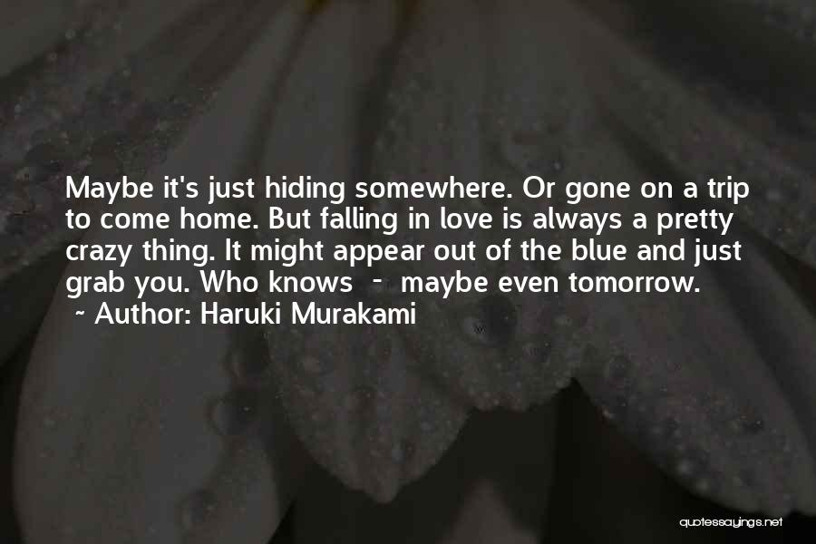 Crazy Falling In Love Quotes By Haruki Murakami