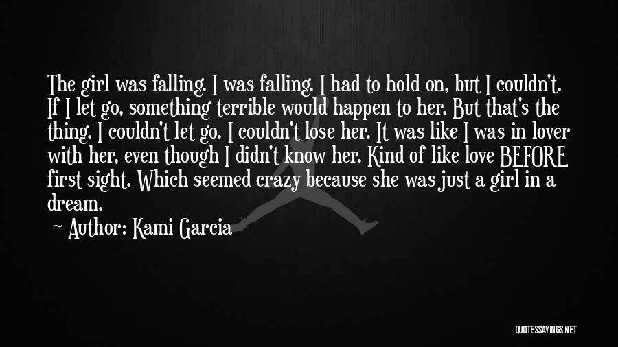 Crazy Falling In Love Quotes By Kami Garcia