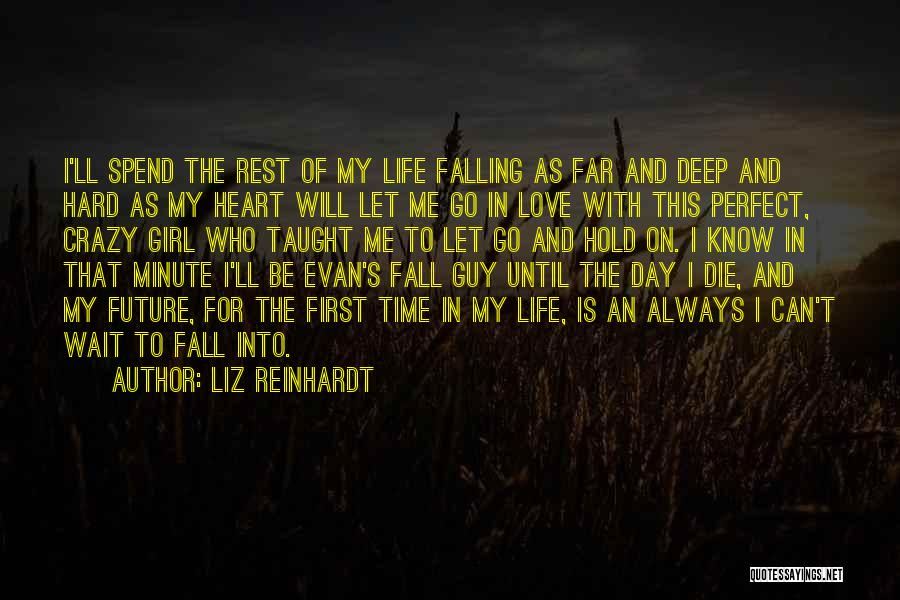 Crazy Falling In Love Quotes By Liz Reinhardt