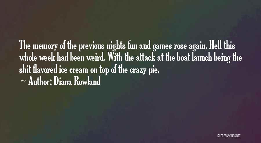 Crazy Fun Nights Quotes By Diana Rowland
