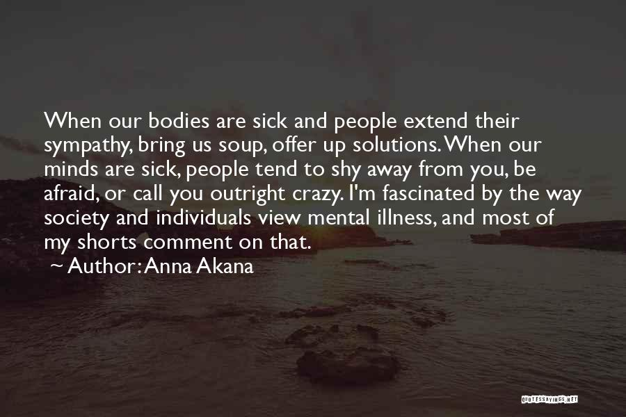 Crazy Minds Quotes By Anna Akana