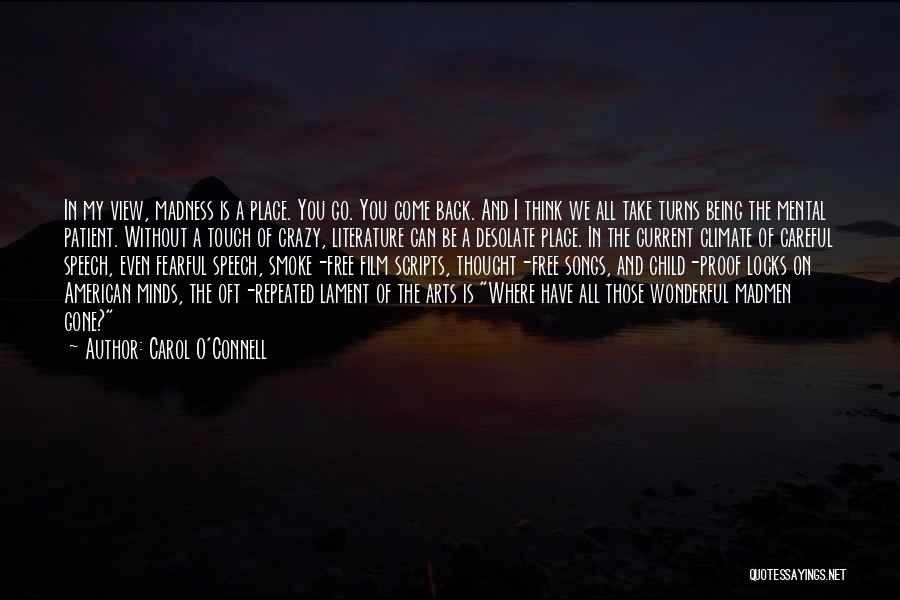 Crazy Minds Quotes By Carol O'Connell