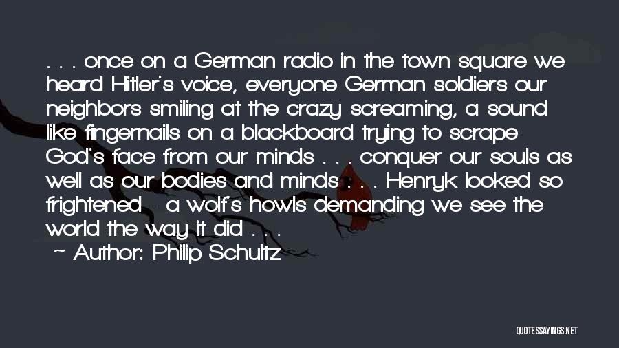 Crazy Minds Quotes By Philip Schultz